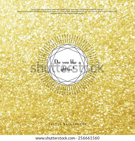 Vector background. Golden glitter and bokeh effect. Geometric frame in form of cut gems with a sun burst.  Place for your text.