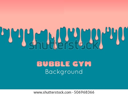 Vector Background With Pink Bubble Gum Or Melting Ice Cream. Flow Of Sweet  Sticky Liquid