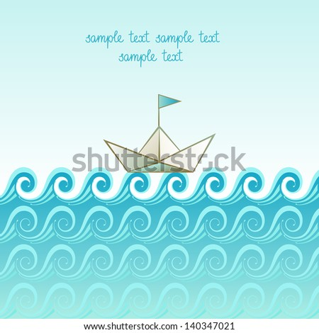 Vector background with sea, waves, sky, paper ship. Abstract marine simple illustration with concept of travel, adventure and hazard. Original cute card  with blue ornamental wavy texture and text box
