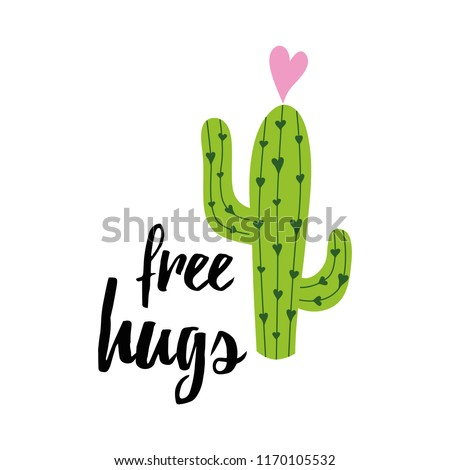 Vector banner. Cute hand drawn cactus print with inspirational funny quote Free Hugs isolated on white. Mexican symbol. Cute phrase with green cactus. Art print doodle summer sign poster label symbol