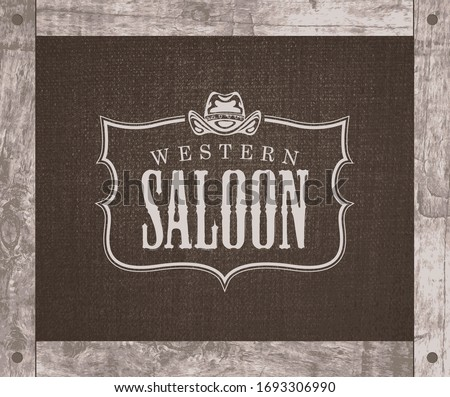Vector banner on the theme of the Wild West with a cowboy hat and the words Western saloon. Decorative illustration with the logo of the Western saloon on a background of burlap in a wooden frame