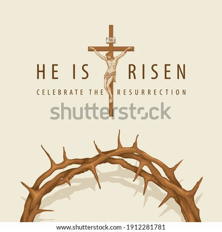 Vector banner or greeting card on the Easter theme with words He is risen, Celebrate the Resurrection. Religious illustration with crucifixion of Jesus Christ and a crown of thorns on light background Stock photo ©