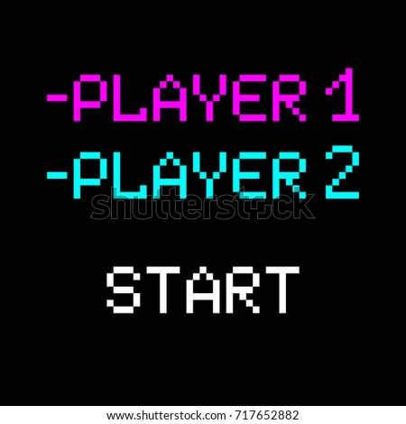 Vector 8 bit pixel art phrases Player 1, 2 and start. Retro game interface. Competition gaming.