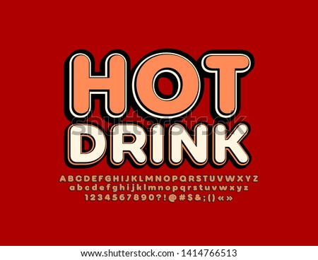 Vector bright emblem Hot Drink with retro Alphabet Letters, Numbers and Symbols. 3D vintage Font #1414766513