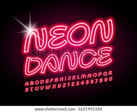Vector bright logo Neon Dance. Illuminated stylish Font. Glowing Alphabet Letters and Numbers.