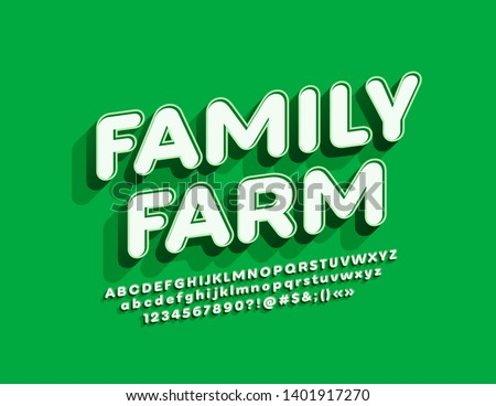 Vector bright Sign Family Farm. White and Green Alphabet Letters and Numbers. 3D creative Font