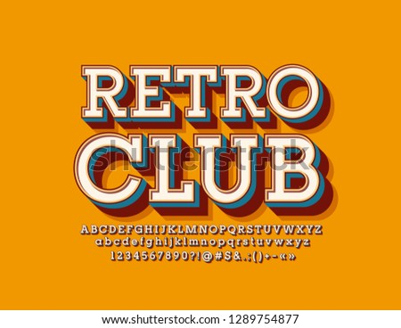 Vector bright Sign Retro Club. Vintage 3D Font. Set of Alphabet Letters, Numbers and Symbols.