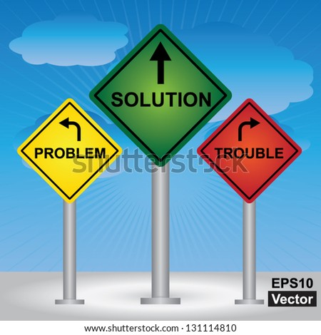 Vector : Business and Finance Concept Present By Rhombus Yellow, Green and Red Street Sign Pointing to Problem, Solution and Trouble in Blue Sky Background