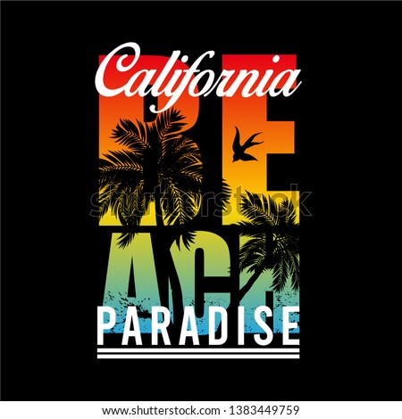 Vector - California paradise Typography Graphics. T-shirt Printing Design for sports apparel. CA ocean beach original wear. Concept in vintage style. Symbol of vacation, summer and surfing. Vector