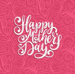 Vector calligraphic inscription Happy Mother's Day. Hand lettering illustration on abstract background for greeting card, festive poster etc.