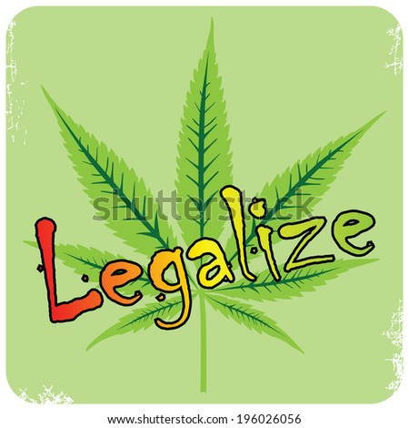 Vector cannabis leaf and legalize description, vector illustration