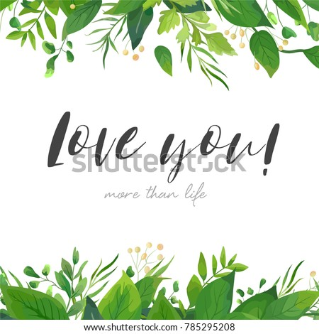 Vector card floral design with green watercolor fern leaves, plants, tropical forest greenery, herbs decorative frame, border. Elegant, romantic greeting, invitation, postcard template. Love you text. #785295208