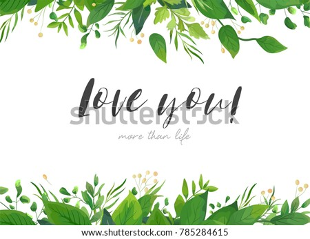 Vector card floral design with green watercolor fern leaves tropical forest greenery herbs decorative frame, border. Elegant beauty cute greeting, wedding invite, postcard template. Love you lettering #785284615
