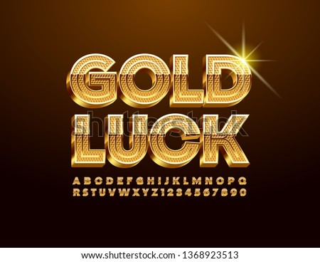 Vector card Gold Luck with luxury Uppercase Font. Elegant 3D Alphabet Letters and Numbers
