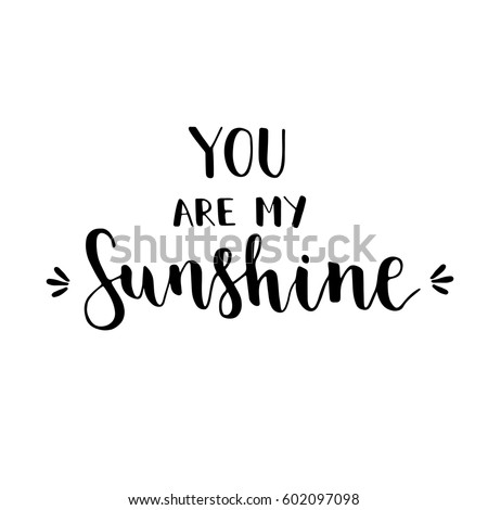 Vector card with text You are my sunshine
