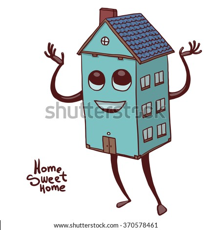 """Vector cartoon image of a cute blue three-storey house with windows, blue roof, with eyes, mouth, arms and legs, smiling on a white background. The inscription """"Home sweet home"""". Vector illustration."""