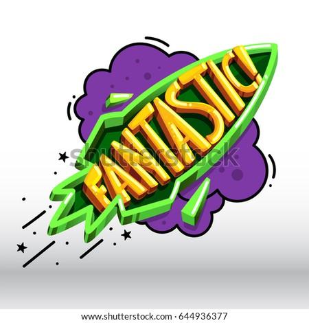 Vector cartoon inscription Fantastic! On an abstract rocket and clouds. Comics illustration Сток-фото ©