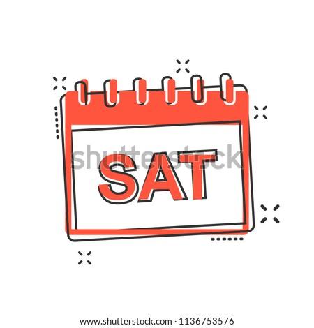 Vector cartoon saturday calendar page icon in comic style. Calendar sign illustration pictogram. Saturday agenda business splash effect concept.