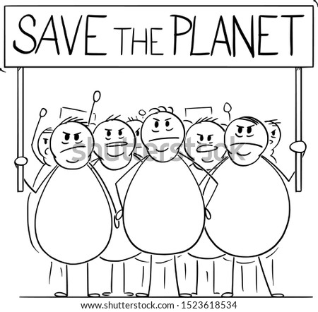 Vector cartoon stick figure drawing conceptual illustration of group of angry overweight or fat men or people on demonstration demonstrating with Save the Planet sign. Concept of consumerism and susta
