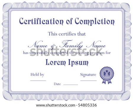 Vector: Certificate of Completion Template; (a jpg version is also available)