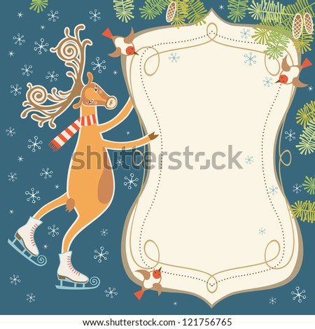 Vector christmas background. New year's card with stylized skating deer, birds, banner, branch of fir, snowflakes. Cartoon vintage drawing illustration with fairy tale personages, frame and text box