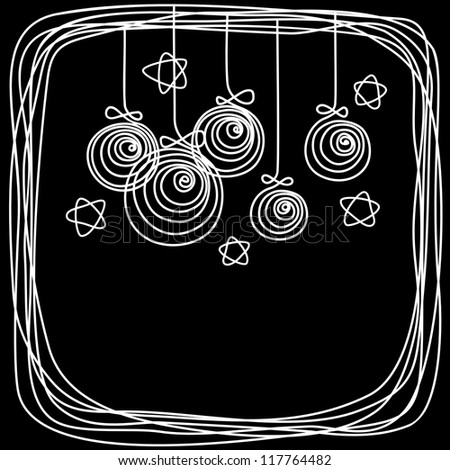 Vector christmas balls, stars, frame of doodles. Invitation and greeting card made of chalk on blackboard. Holiday background with text box. Abstract simple illustration in childish hand drawn style