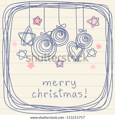 Vector christmas balls, stars, heart and frame of doodles. Invitation greeting card on sheet of notebook. Holiday background with lettering. Abstract simple illustration in childish hand drawn style