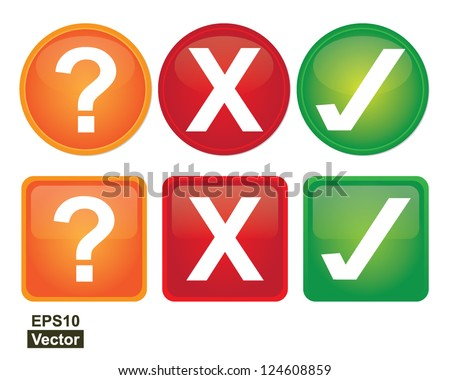 Vector : Circle and Square Check Mark, Cross Mark and Question Mark With Glossy Button Style Isolated on White Background