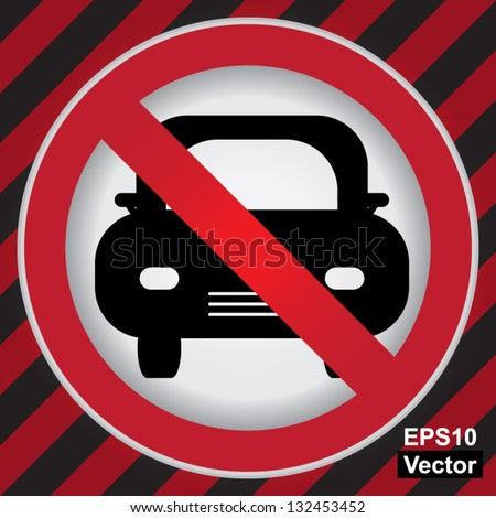 Vector : Circle Prohibited Sign For No Car or No Parking Sign in Caution Zone Dark and Red Background