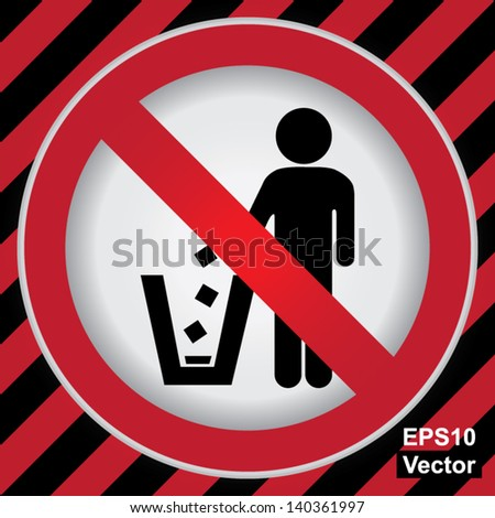 Vector : Circle Prohibited Sign For No Littering, Please Use A Trash Can or Please Keep Area Clean Concept Present By No Littering Sign in Caution Zone Dark and Red Background
