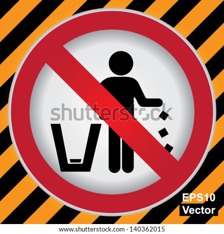 Vector : Circle Prohibited Sign For No Littering, Please Use A Trash Can or Please Keep Area Clean Concept Present By No Littering Sign in Caution Zone Dark and Yellow Background