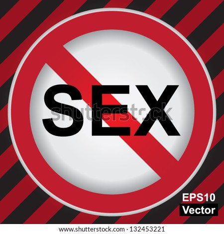 Vector ; Circle Prohibited Sign For No Sex Sign in Caution Zone Dark and Red Background