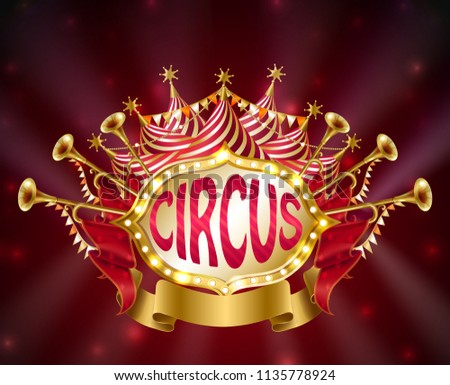 Vector circus signboard with glowing light bulbs, striped tent, trumpets, stars and flags isolated on red background. Decorative carnival retro frame with golden ribbon, billboard for announcements