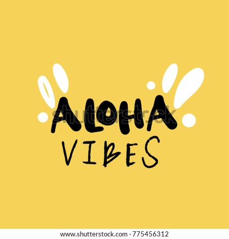 Vector, clip art, hand drawn. Aloha, vibes, sign, drops, letters, hand font, sign, mood, funny, Hawaii. Elements, congratulation card, poster, print, banner, t-shirt, other clothes and more. Isolated.
