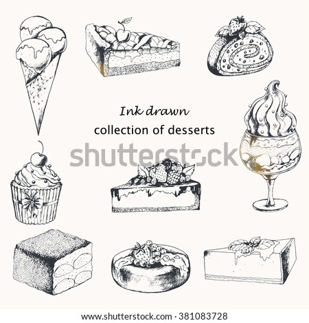 Vector Collection of Desserts with Cake, cupcake, sweet roll, ice cream, dessert in glass, cherry pie, cheesecake. Ink drawn vector illustration in vintage style.