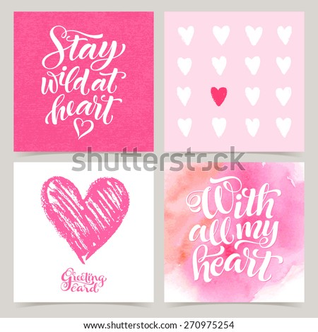 Vector collection of love cards template. Watercolor elements and patterns, calligraphic phrase for your design: Stay wild at heart, With all my heart. Graphic illustrations for posters or postcards.