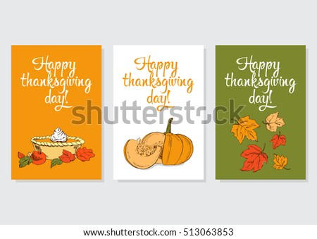 Vector collection of three greetings cards for thanksgiving day with hand drawn images of pumpkin, pumpkin pie and maple leaves.