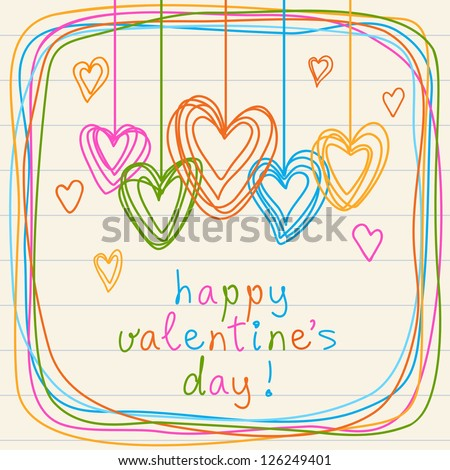 Vector color hearts and frame of doodles. Festive background with lettering - happy Valentine's Day. Decorative cute card on sheet of notebook. Simple illustration in childish hand drawn sketch style