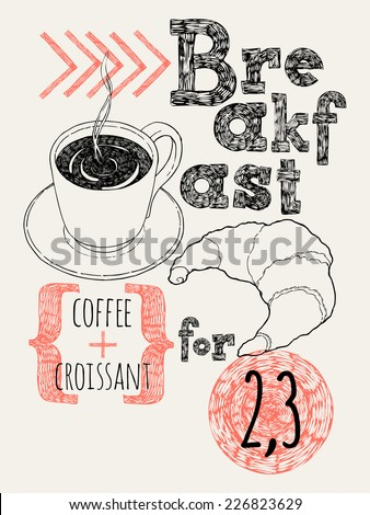 Vector creative hand drawn cafe breakfast promotional poster Stylish ink pen drawing on coffee and croissant special offer