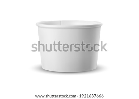 Vector 3d Realistic White Tub Food Paper Plastic Container, Cup. Dessert, Yogurt, Ice Cream, Sour Cream, Snack. Isolated on White Background. Design Template of Product Packing, Mockup. Front View