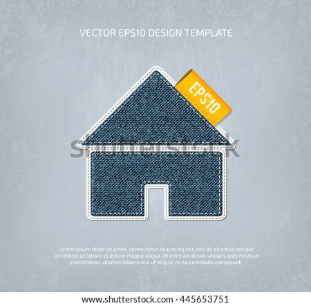 Vector denim home icon, textured layered and double stitched. Canvas applique with orange label