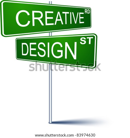 Vector direction sign with Creative design words.