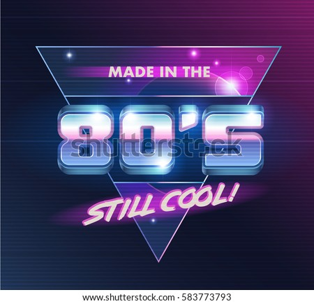Vector emblem. Made in the 80's! Still Cool! 80's style illustration.