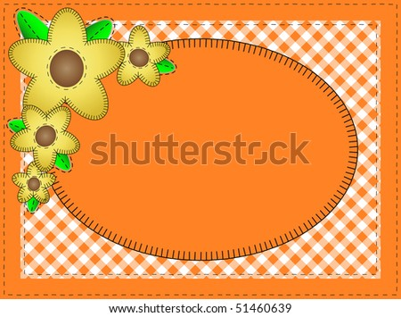Vector eps10.  Oval orange copy space with gingham matting, quilting stitches and yellow flowers.