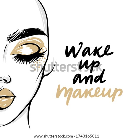 Vector fashion poster with quote - Wake up and makeup. Woman portrait with golden eyeshadow and lipstick. Motivation and inspiration phrase for beauty blogs, girls, artists, stylists.