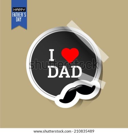 Vector fathers day sticker with mustache . Eps 10 illustration