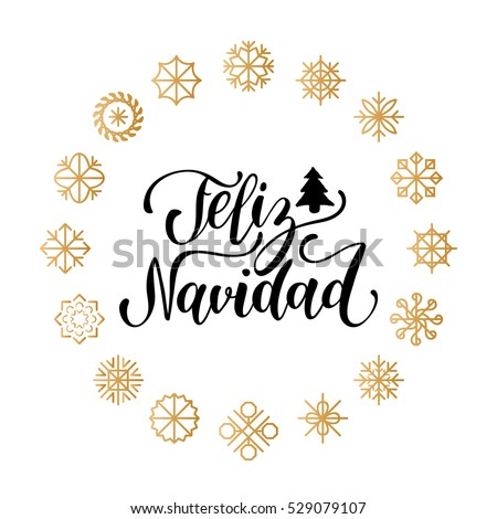 Vector Feliz Navidad, translated Merry Christmas lettering with New Year's snowflakes. Happy Holidays typography for greeting card template or poster concept.