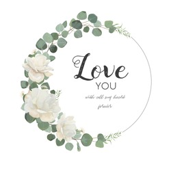 Vector floral design card. White Rose cute flower Eucalyptus branch with leaves & greenery mix round wreath. Greeting, wedding invite template.Round frame border with Love you quote. Tender copy space