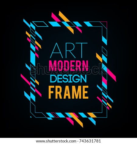 Vector frame for text Modern Art graphics. Dynamic frame with stylish  colorful abstract geometric shapes around it on a black background. Trendy neon color lines in a modern material design style. #743631781