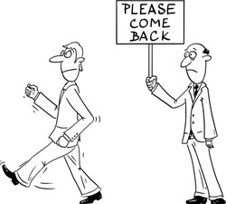 Vector funny comic cartoon drawing of angry worker,customer,businessman or man leaving work or shop, while owner,boss or manager is holding please come back sign.